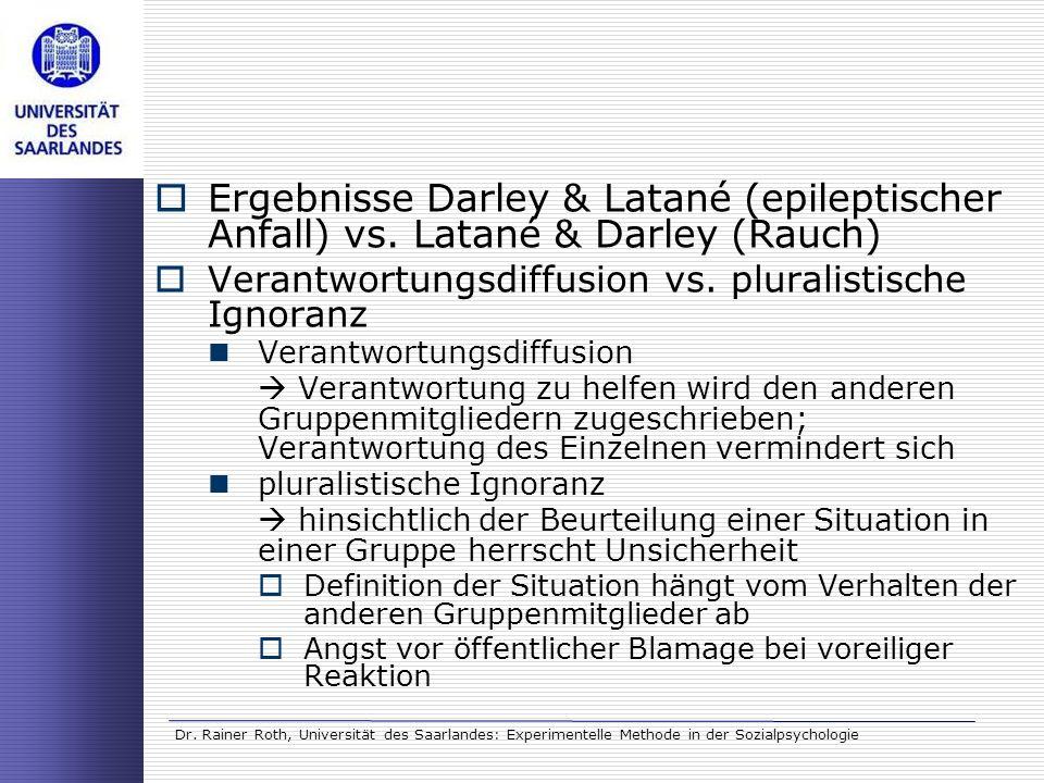 Dr. Rainer Roth, Universität des Saarlandes: Experimentelle Methode in der Sozialpsychologie Ergebnisse Darley & Latané (epileptischer Anfall) vs. Lat