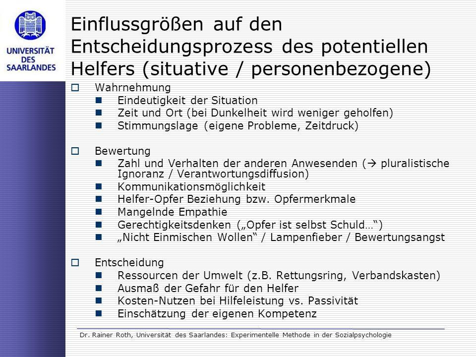 Dr. Rainer Roth, Universität des Saarlandes: Experimentelle Methode in der Sozialpsychologie Einflussgrößen auf den Entscheidungsprozess des potentiel