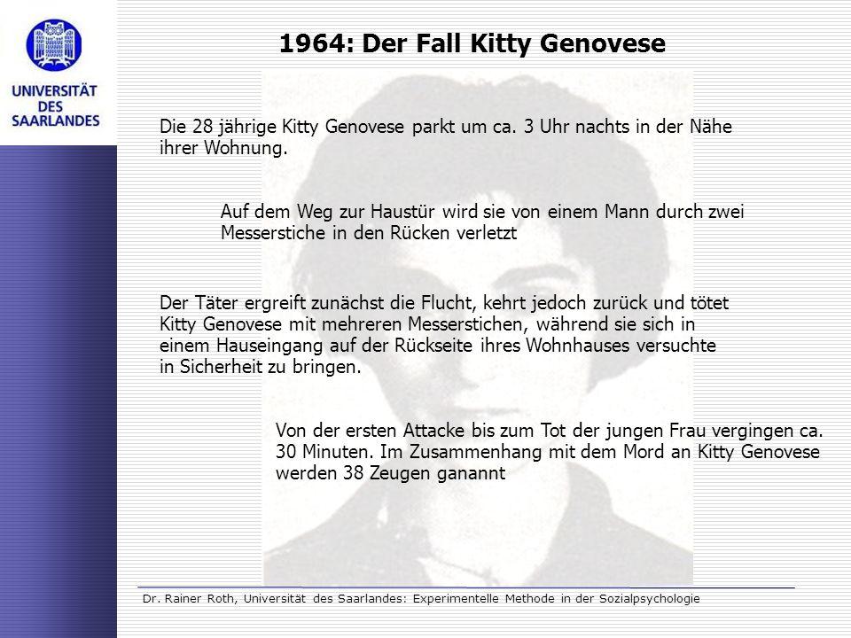 Dr. Rainer Roth, Universität des Saarlandes: Experimentelle Methode in der Sozialpsychologie 1964: Der Fall Kitty Genovese Auf dem Weg zur Haustür wir