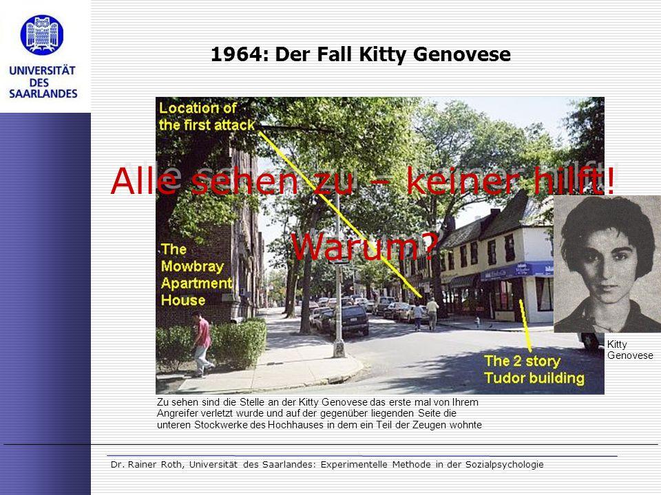 Dr. Rainer Roth, Universität des Saarlandes: Experimentelle Methode in der Sozialpsychologie 1964: Der Fall Kitty Genovese Zu sehen sind die Stelle an