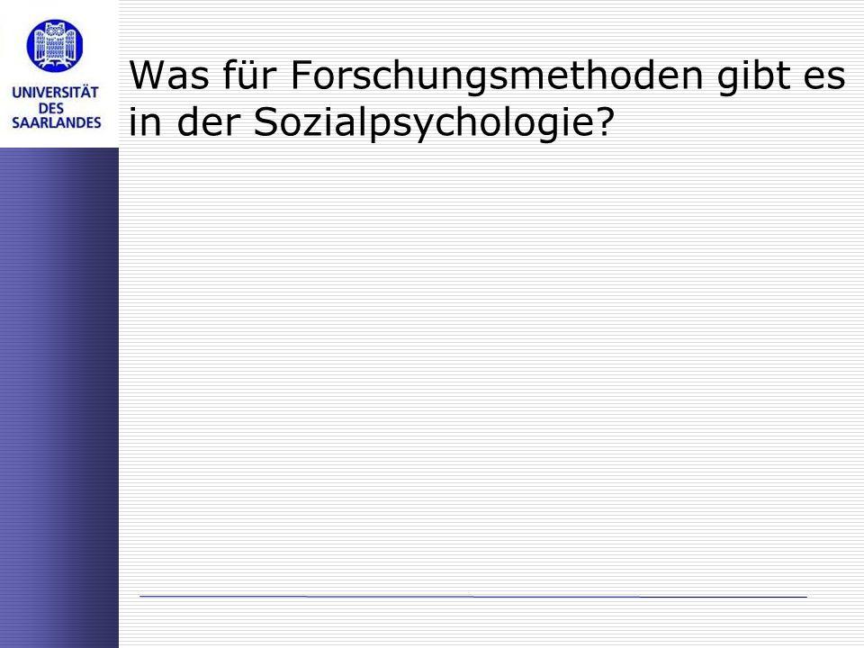 Was für Forschungsmethoden gibt es in der Sozialpsychologie?