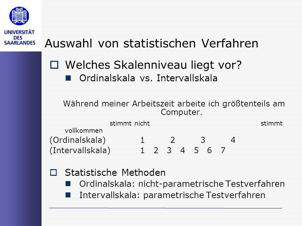 Auswahl von statistischen Verfahren Welches Skalenniveau liegt vor? Ordinalskala vs. Intervallskala Während meiner Arbeitszeit arbeite ich größtenteil