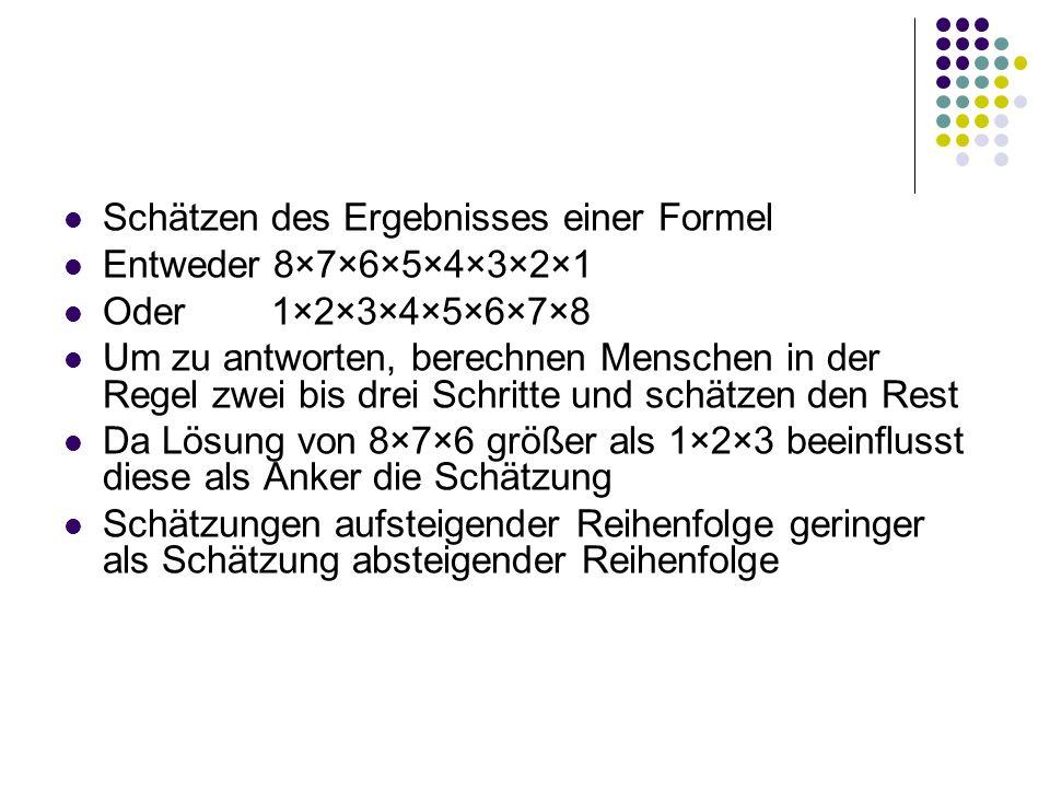 Schätzen des Ergebnisses einer Formel Entweder 8×7×6×5×4×3×2×1 Oder 1×2×3×4×5×6×7×8 Um zu antworten, berechnen Menschen in der Regel zwei bis drei Sch