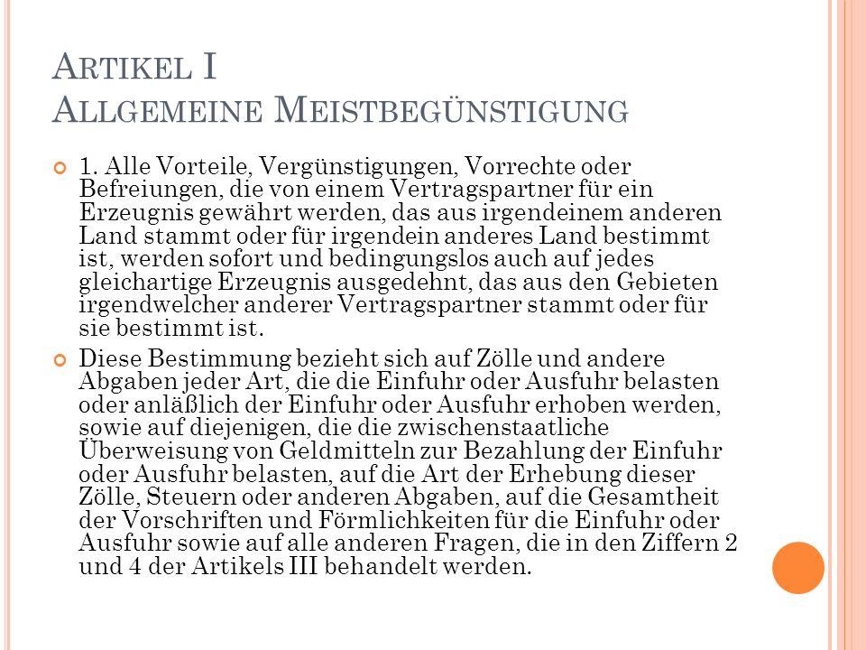 A RTIKEL I A LLGEMEINE M EISTBEGÜNSTIGUNG 1.