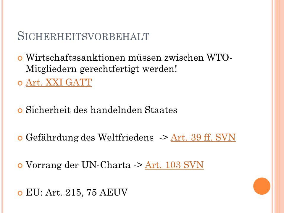 S ICHERHEITSVORBEHALT Wirtschaftssanktionen müssen zwischen WTO- Mitgliedern gerechtfertigt werden.