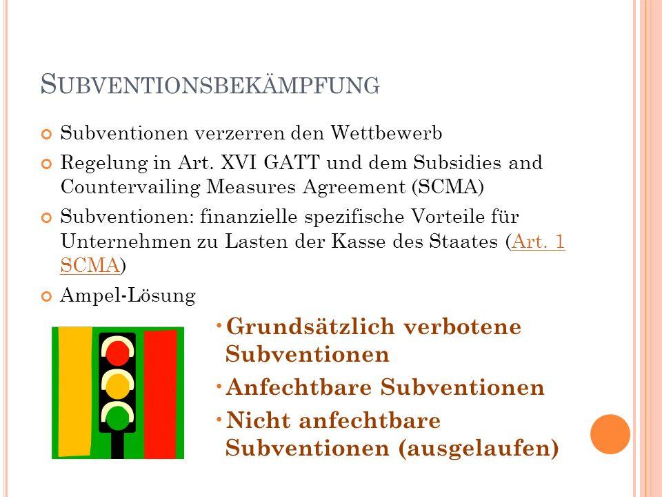 S UBVENTIONSBEKÄMPFUNG Subventionen verzerren den Wettbewerb Regelung in Art.