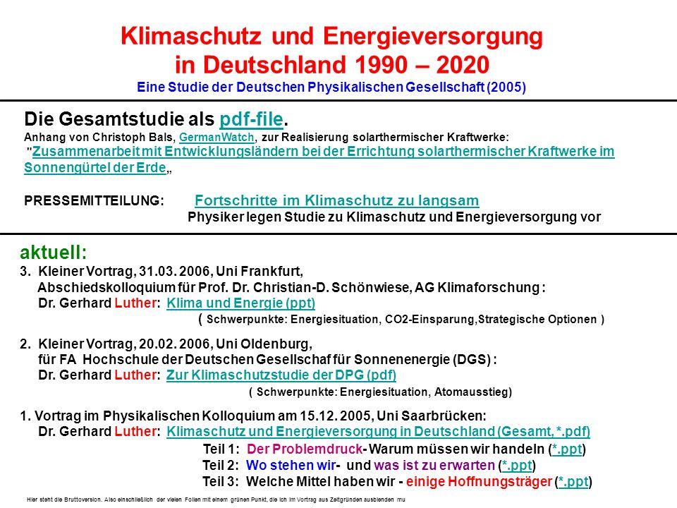 Originalstudie: http://www.dpg-physik.de/info/broschueren/index.html Etwas bunter und lebendig verlinkt: Über: http://www.uni-saarland.de/fak7/fze/htt