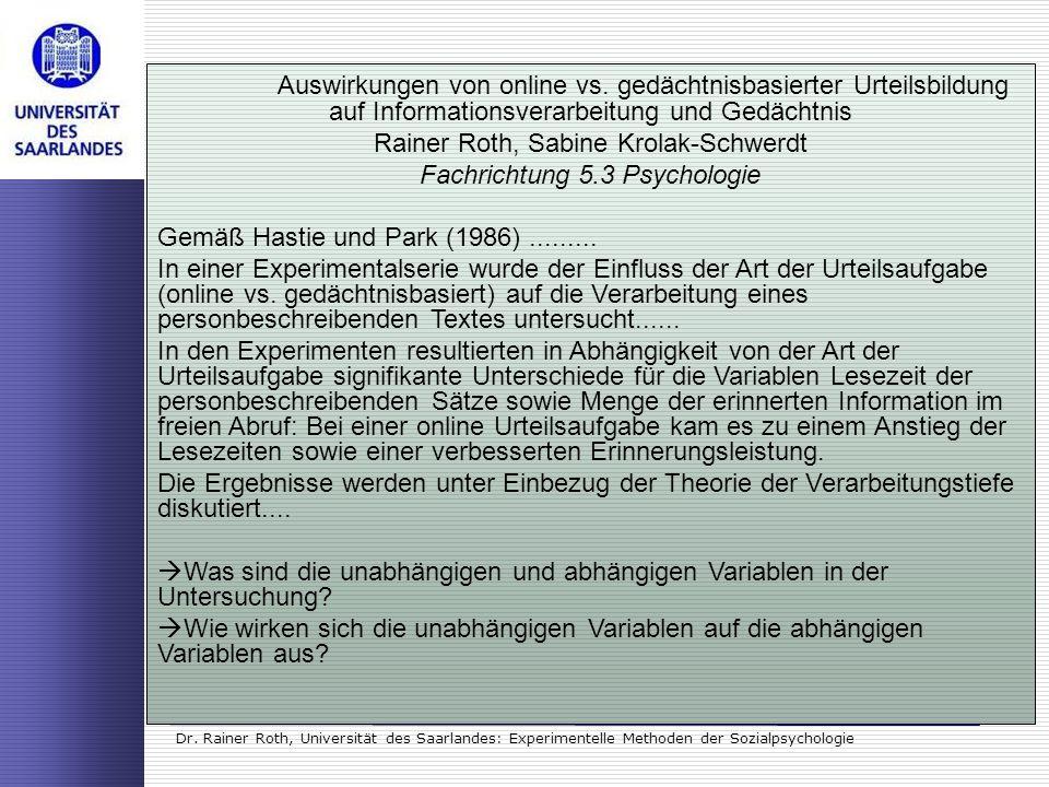 Dr. Rainer Roth, Universität des Saarlandes: Experimentelle Methoden der Sozialpsychologie Auswirkungen von online vs. gedächtnisbasierter Urteilsbild