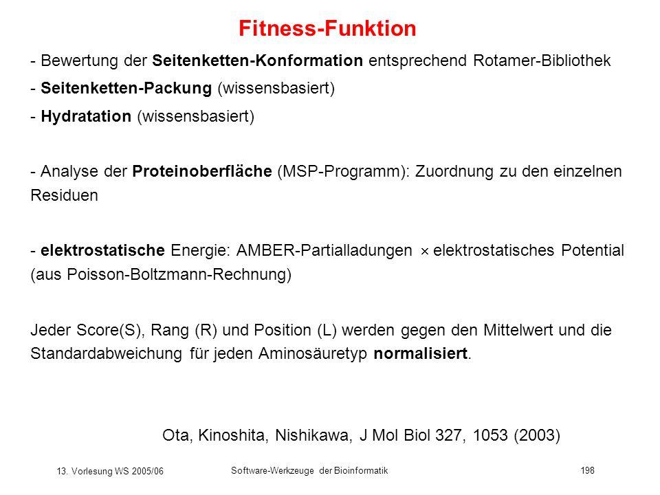 13. Vorlesung WS 2005/06 Software-Werkzeuge der Bioinformatik198 Fitness-Funktion - Bewertung der Seitenketten-Konformation entsprechend Rotamer-Bibli