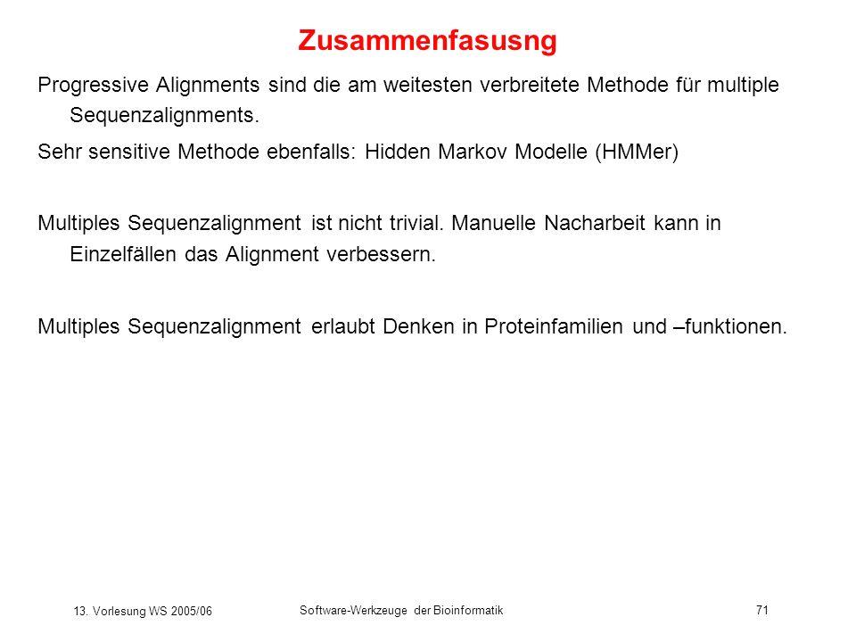 13. Vorlesung WS 2005/06 Software-Werkzeuge der Bioinformatik71 Progressive Alignments sind die am weitesten verbreitete Methode für multiple Sequenza