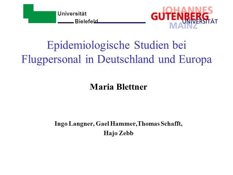 Universität Bielefeld - Epidemiologische Studien bei Flugpersonal in Deutschland und Europa Maria Blettner Ingo Langner, Gael Hammer,Thomas Schafft, H