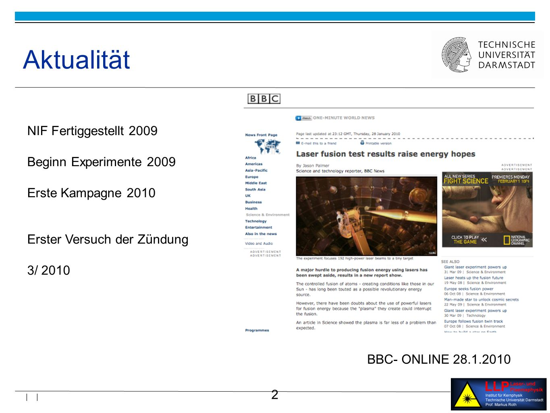 2 | | Aktualität BBC- ONLINE 28.1.2010 NIF Fertiggestellt 2009 Beginn Experimente 2009 Erste Kampagne 2010 Erster Versuch der Zündung 3/ 2010