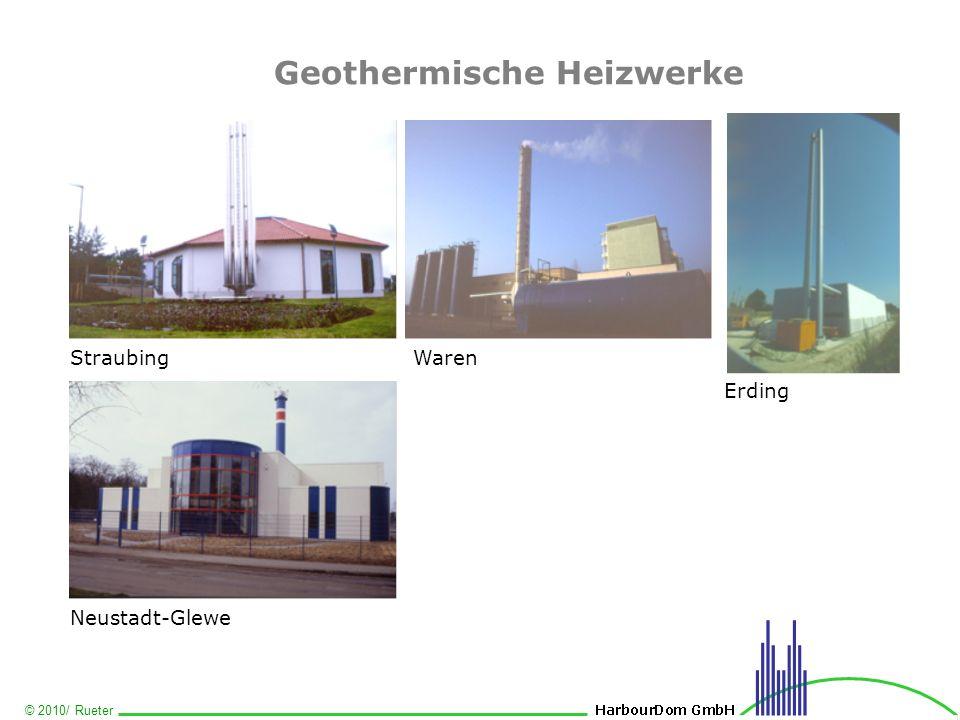 © 2010/ Rueter Geothermische Heizwerke Straubing Neustadt-Glewe Waren Erding