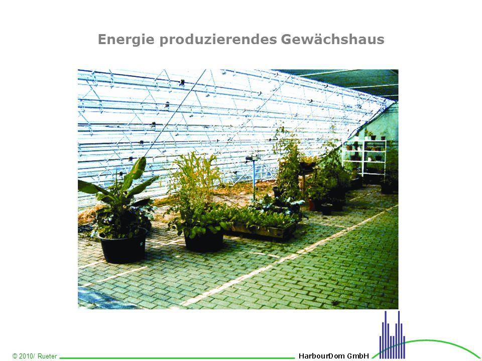 © 2010/ Rueter Energie produzierendes Gewächshaus