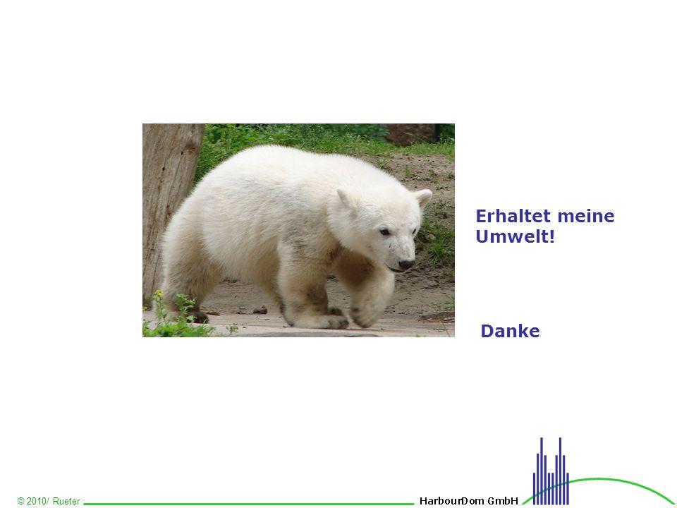 © 2010/ Rueter Erhaltet meine Umwelt! Danke