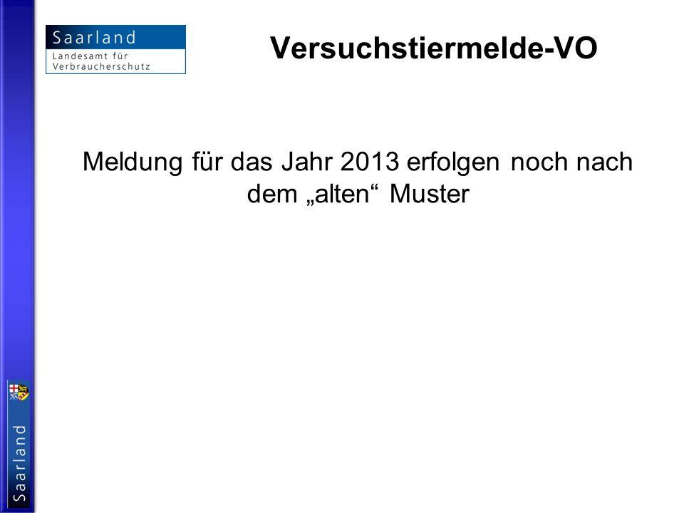 Versuchstiermelde-VO Meldung für das Jahr 2013 erfolgen noch nach dem alten Muster
