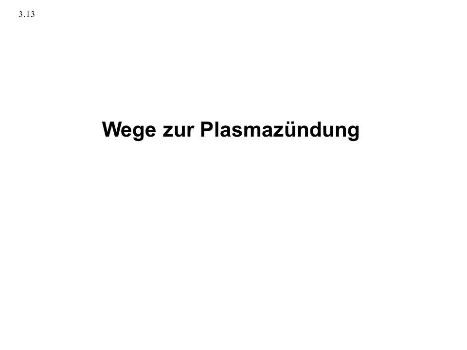 Wege zur Plasmazündung 3.13