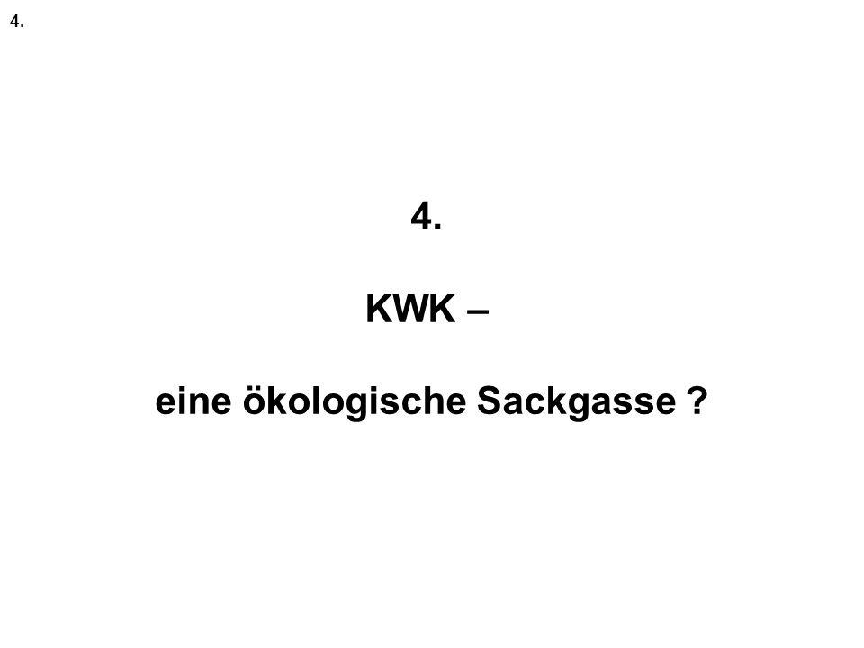 4. KWK – eine ökologische Sackgasse ? 4.