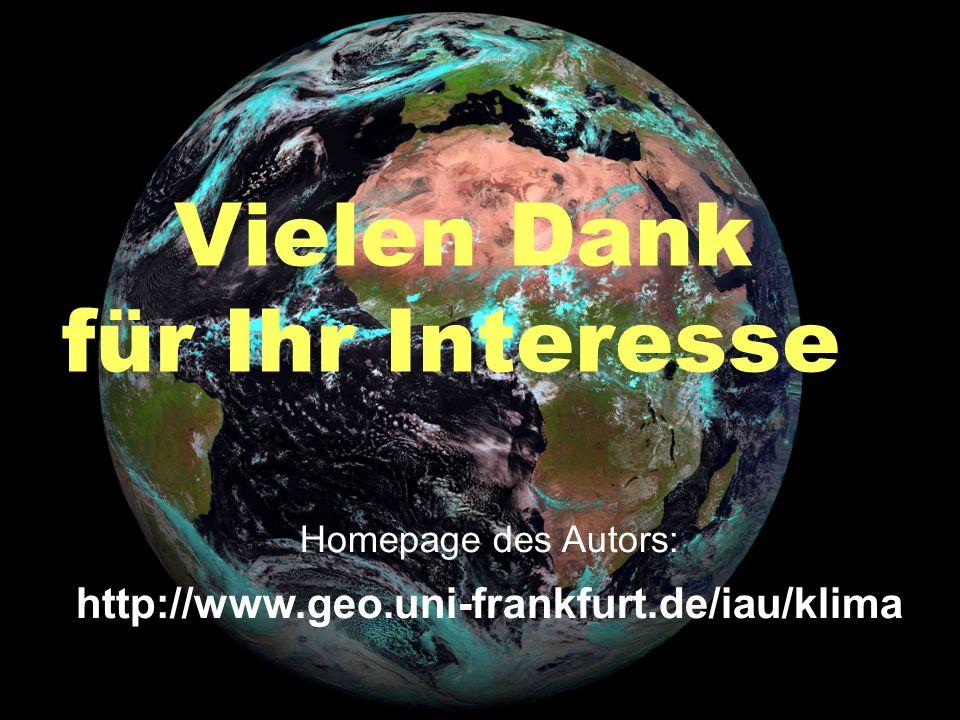 Vielen Dank für Ihr Interesse Homepage des Autors: http://www.geo.uni-frankfurt.de/iau/klima