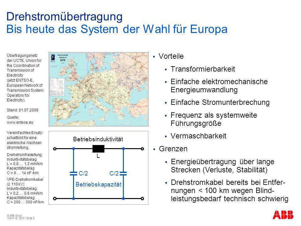 © ABB Group March 15, 2010 | Slide 4 Drehstromübertragung Ist der Mittelmeer-Ring eine Lösung.