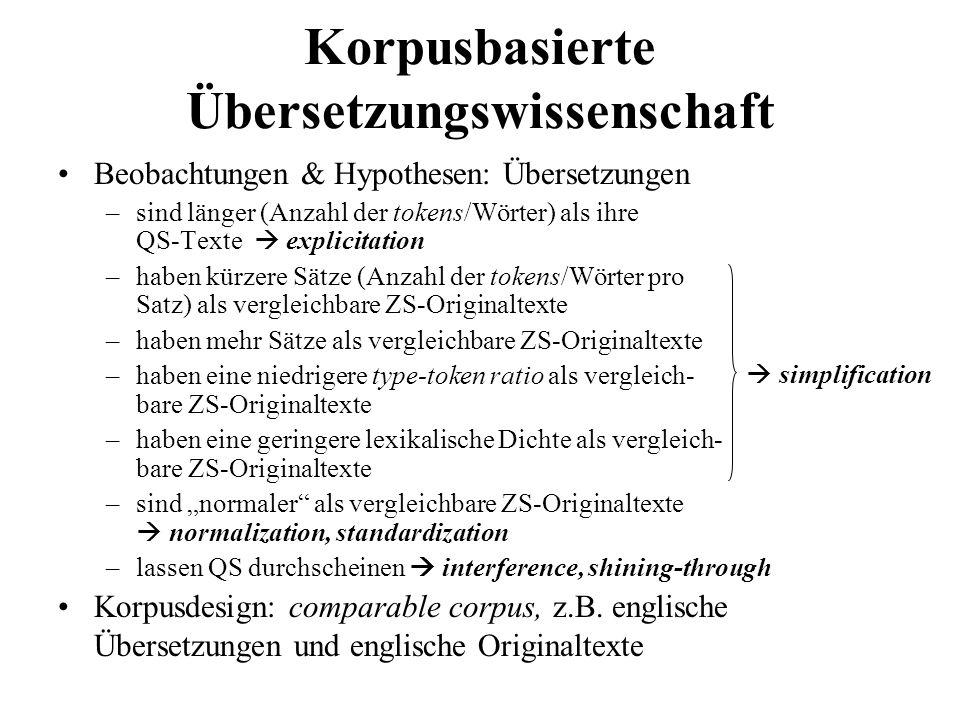 Korpusbasierte Übersetzungswissenschaft Beobachtungen & Hypothesen: Übersetzungen –sind länger (Anzahl der tokens/Wörter) als ihre QS-Texte explicitat