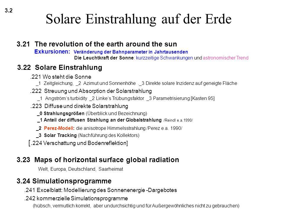 Solare Einstrahlung auf der Erde 3.2 3.21 The revolution of the earth around the sun Exkursionen: Veränderung der Bahnparameter in Jahrtausenden Die L