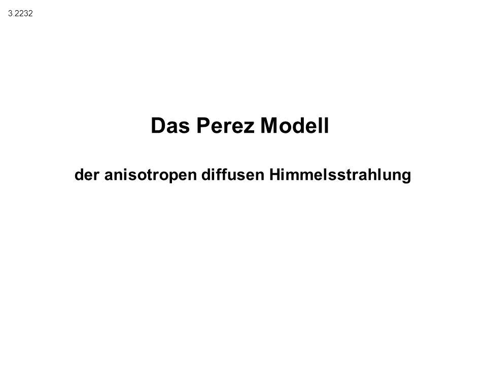 Das Perez Modell der anisotropen diffusen Himmelsstrahlung 3.2232