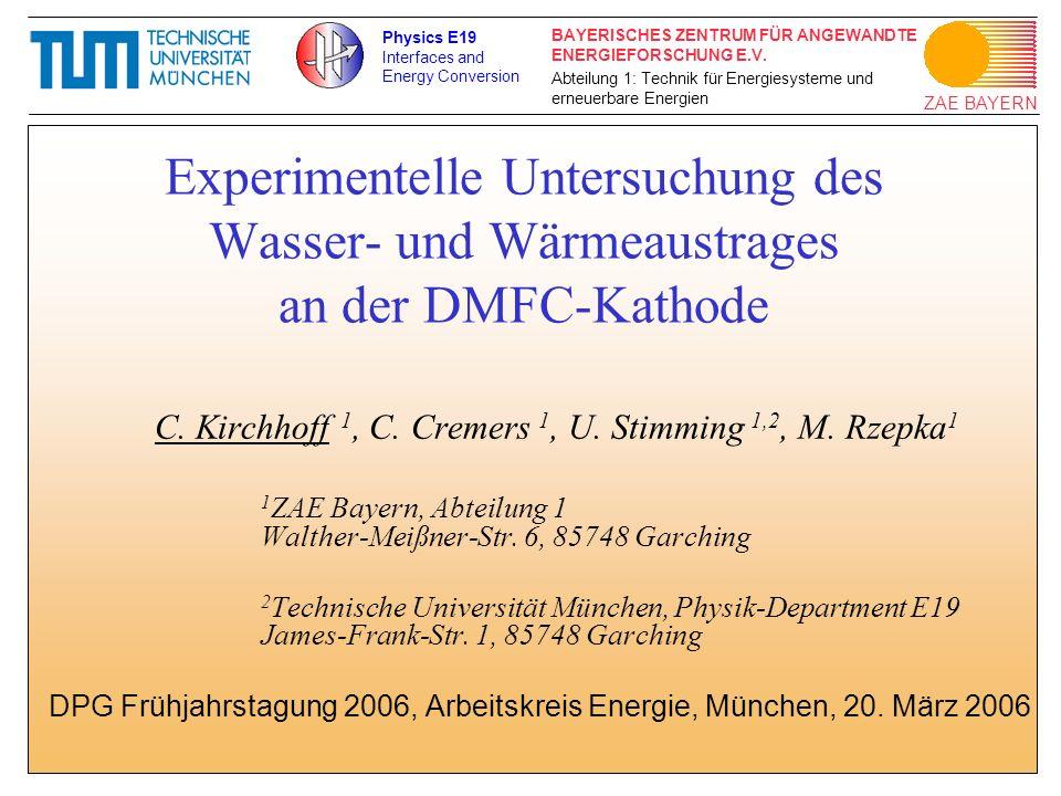ZAE BAYERN BAYERISCHES ZENTRUM FÜR ANGEWANDTE ENERGIEFORSCHUNG E.V. Abteilung 1: Technik für Energiesysteme und erneuerbare Energien Experimentelle Un