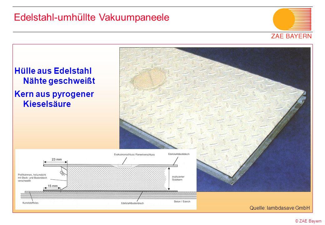 © ZAE Bayern Hülle aus Edelstahl Nähte geschweißt Kern aus pyrogener Kieselsäure Quelle: lambdasave GmbH Edelstahl-umhüllte Vakuumpaneele