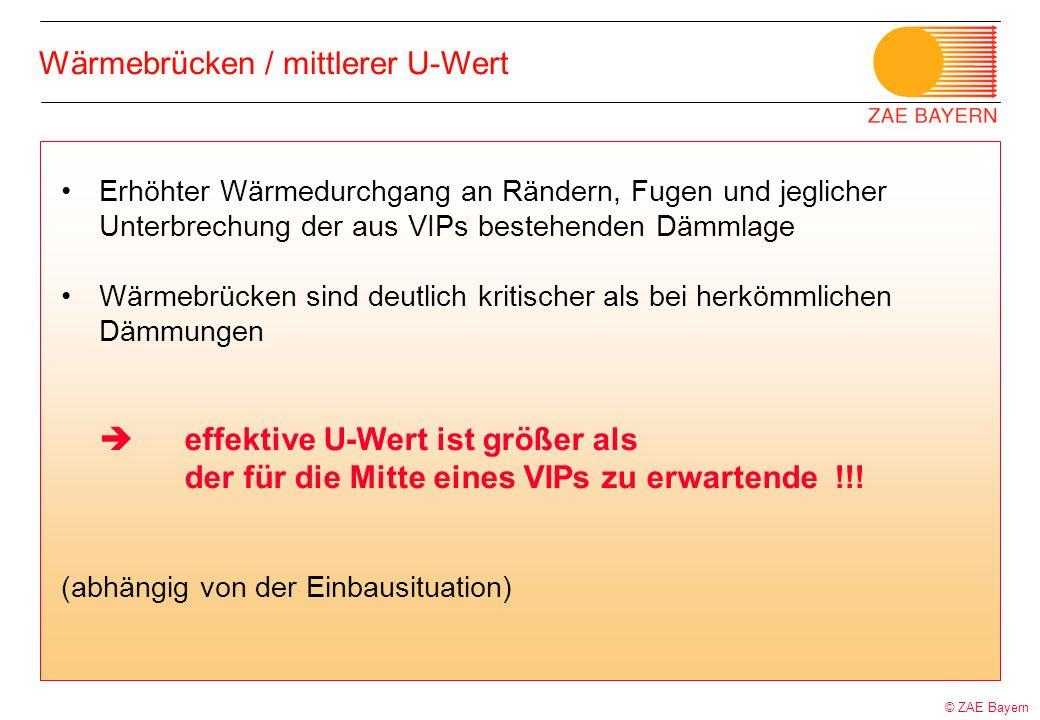 © ZAE Bayern Wärmebrücken / mittlerer U-Wert Erhöhter Wärmedurchgang an Rändern, Fugen und jeglicher Unterbrechung der aus VIPs bestehenden Dämmlage W