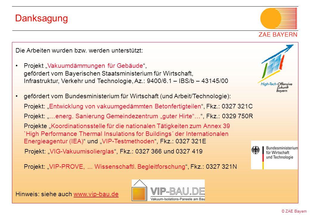 © ZAE Bayern Danksagung Die Arbeiten wurden bzw. werden unterstützt: Projekt Vakuumdämmungen für Gebäude, gefördert vom Bayerischen Staatsministerium