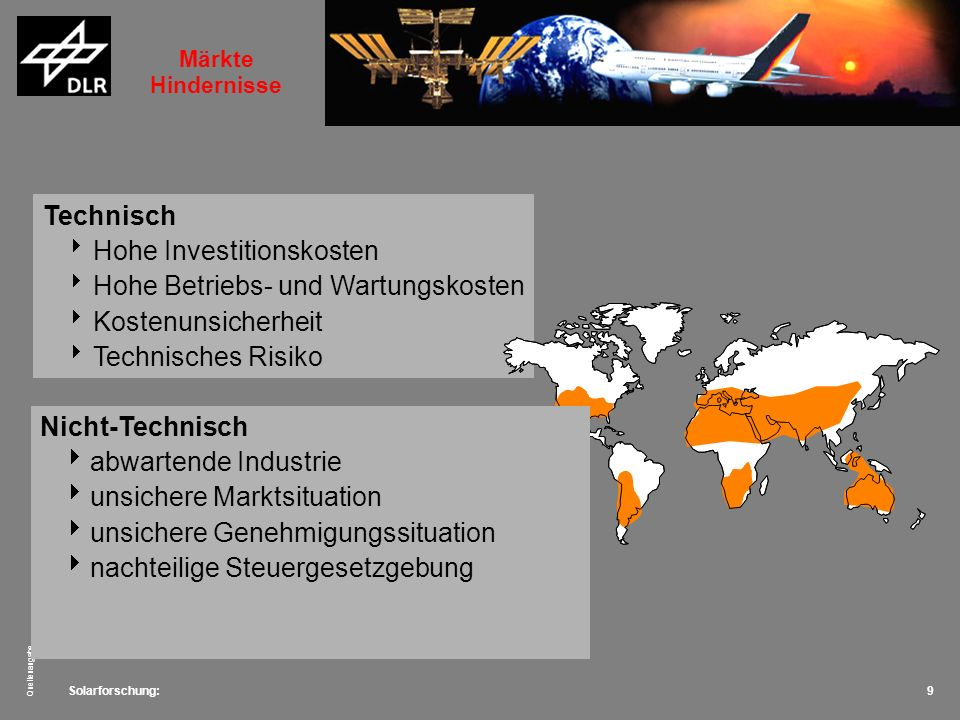 Solarforschung: Quellenangabe 9 Technisch Hohe Investitionskosten Hohe Betriebs- und Wartungskosten Kostenunsicherheit Technisches Risiko Nicht-Techni