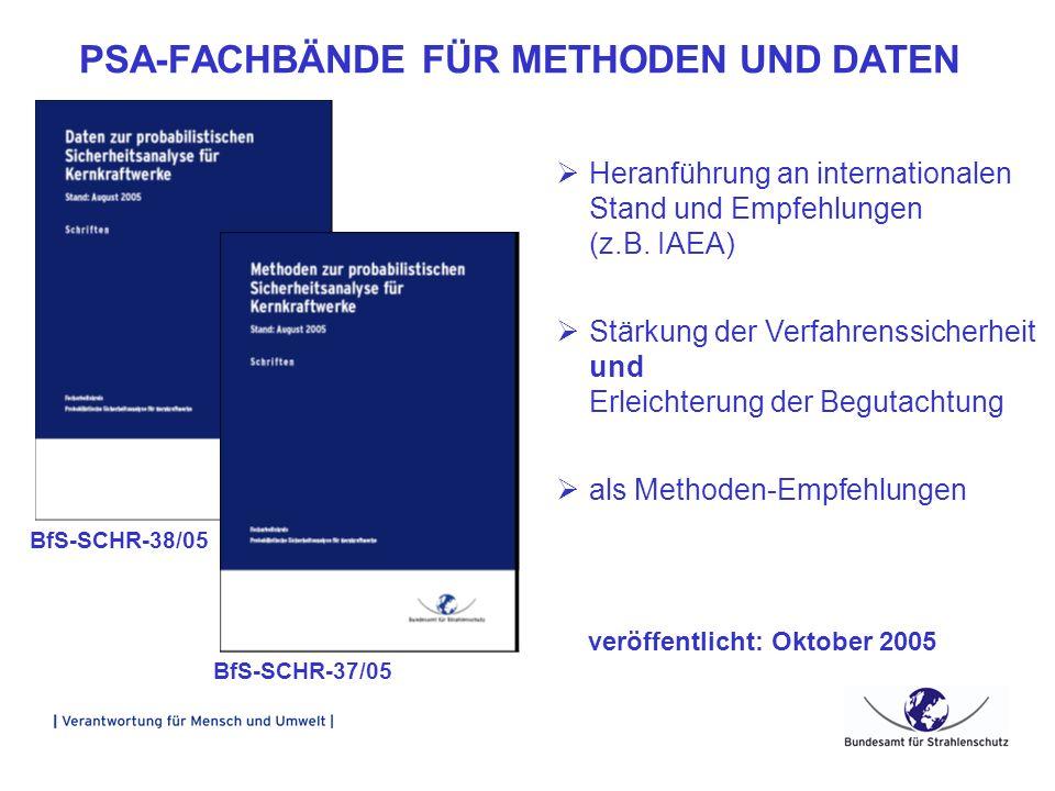 BfS-SCHR-38/05 PSA-FACHBÄNDE FÜR METHODEN UND DATEN veröffentlicht: Oktober 2005 BfS-SCHR-37/05 Heranführung an internationalen Stand und Empfehlungen