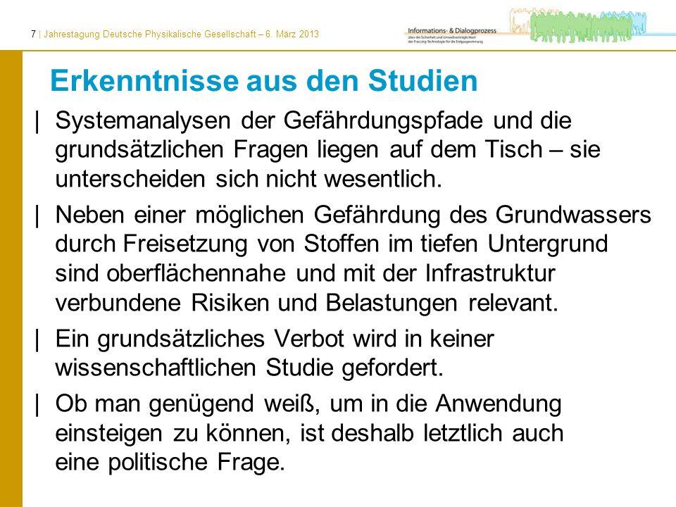 7 | Jahrestagung Deutsche Physikalische Gesellschaft – 6. März 2013 Erkenntnisse aus den Studien | Systemanalysen der Gefährdungspfade und die grundsä