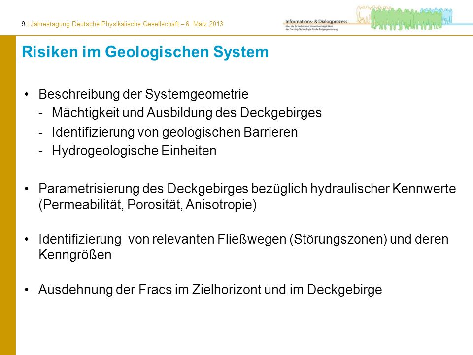9 | Jahrestagung Deutsche Physikalische Gesellschaft – 6. März 2013 Beschreibung der Systemgeometrie -Mächtigkeit und Ausbildung des Deckgebirges -Ide