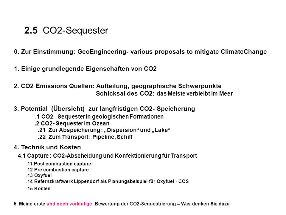 0. Zur Einstimmung: GeoEngineering- various proposals to mitigate ClimateChange 1.