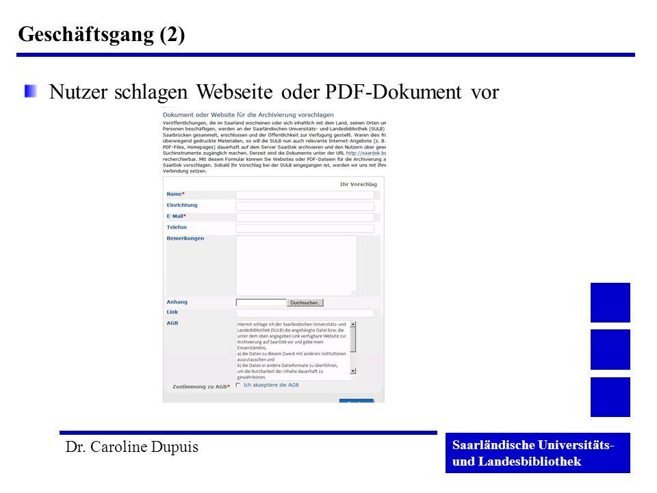 Saarländische Universitäts- und Landesbibliothek Dr. Caroline Dupuis Geschäftsgang (2) Nutzer schlagen Webseite oder PDF-Dokument vor