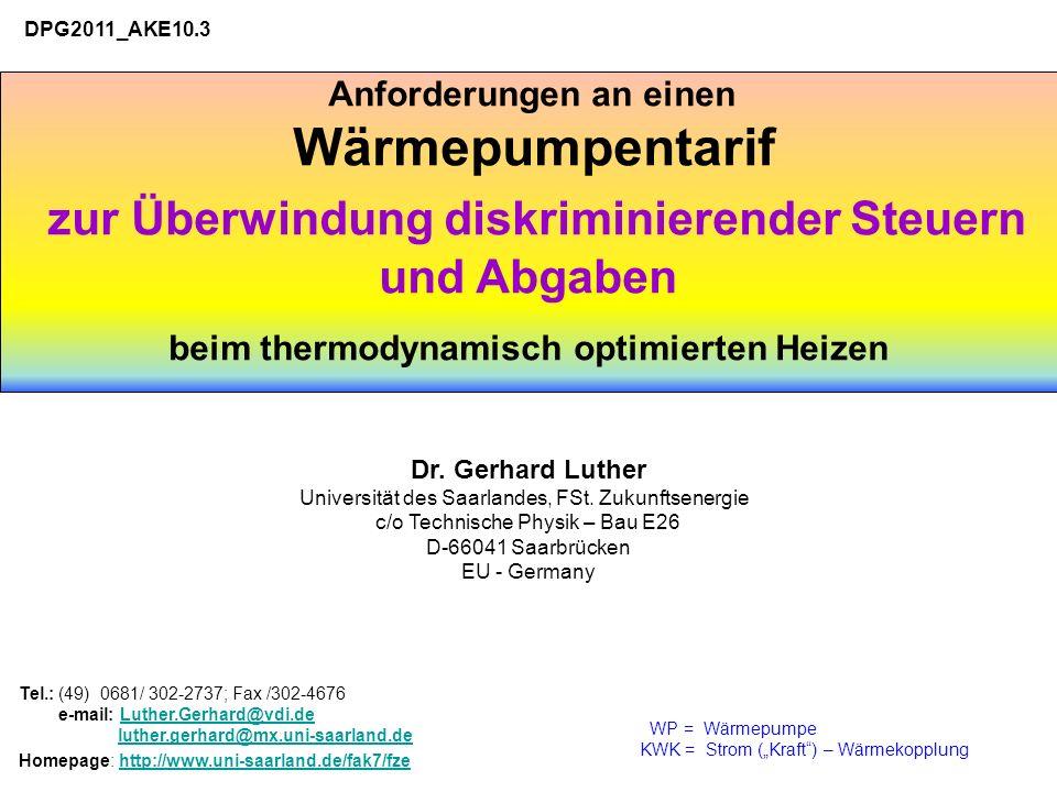 WP = Wärmepumpe KWK = Strom (Kraft) – Wärmekopplung Anforderungen an einen Wärmepumpentarif zur Überwindung diskriminierender Steuern und Abgaben beim