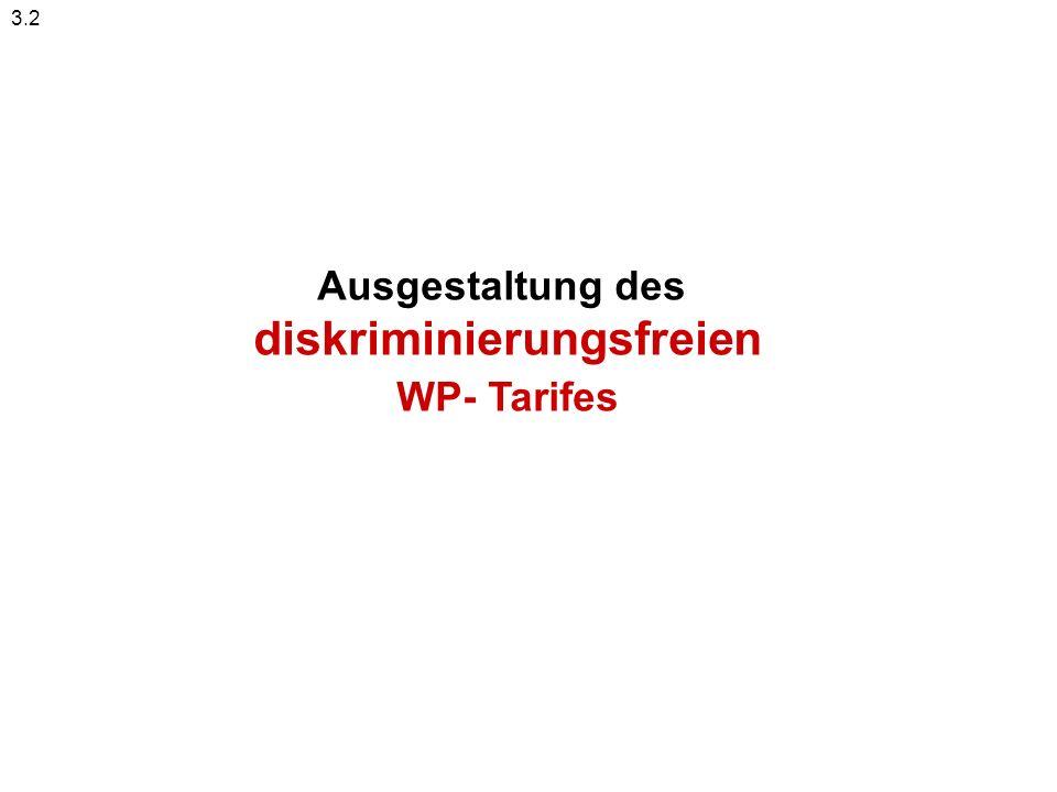 Ausgestaltung des diskriminierungsfreien WP- Tarifes 3.2