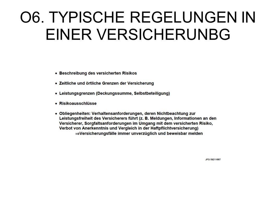 O6. TYPISCHE REGELUNGEN IN EINER VERSICHERUNBG
