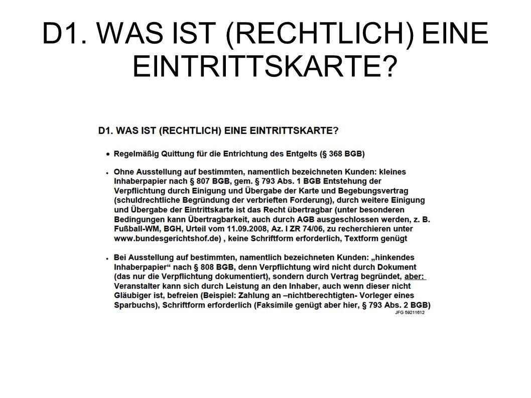 D1. WAS IST (RECHTLICH) EINE EINTRITTSKARTE?