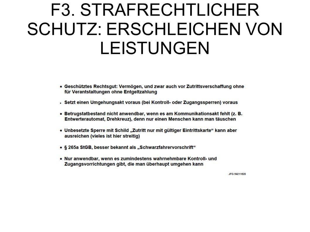 F3. STRAFRECHTLICHER SCHUTZ: ERSCHLEICHEN VON LEISTUNGEN