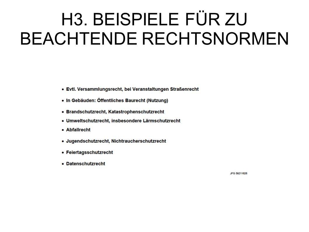H3. BEISPIELE FÜR ZU BEACHTENDE RECHTSNORMEN