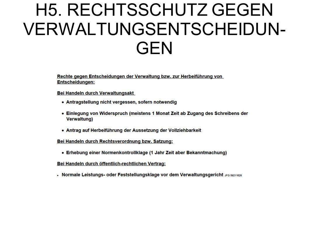 H5. RECHTSSCHUTZ GEGEN VERWALTUNGSENTSCHEIDUN- GEN