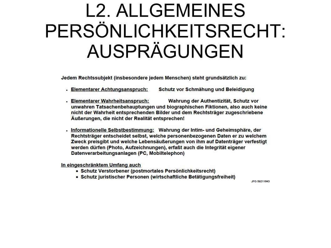 L2. ALLGEMEINES PERSÖNLICHKEITSRECHT: AUSPRÄGUNGEN