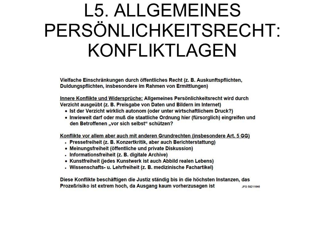 L5. ALLGEMEINES PERSÖNLICHKEITSRECHT: KONFLIKTLAGEN