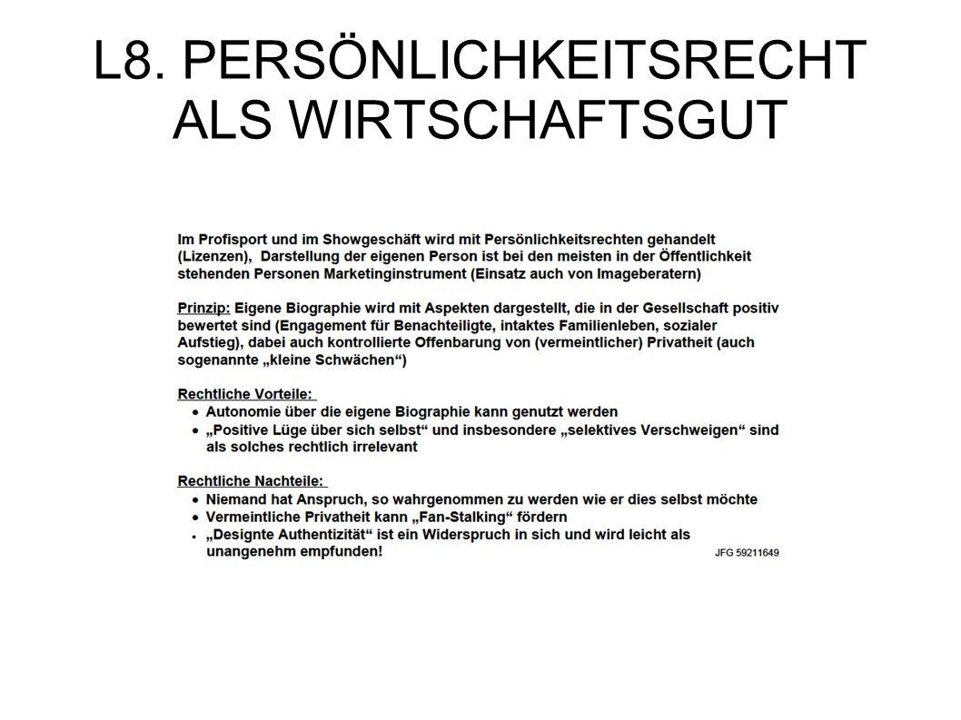L8. PERSÖNLICHKEITSRECHT ALS WIRTSCHAFTSGUT