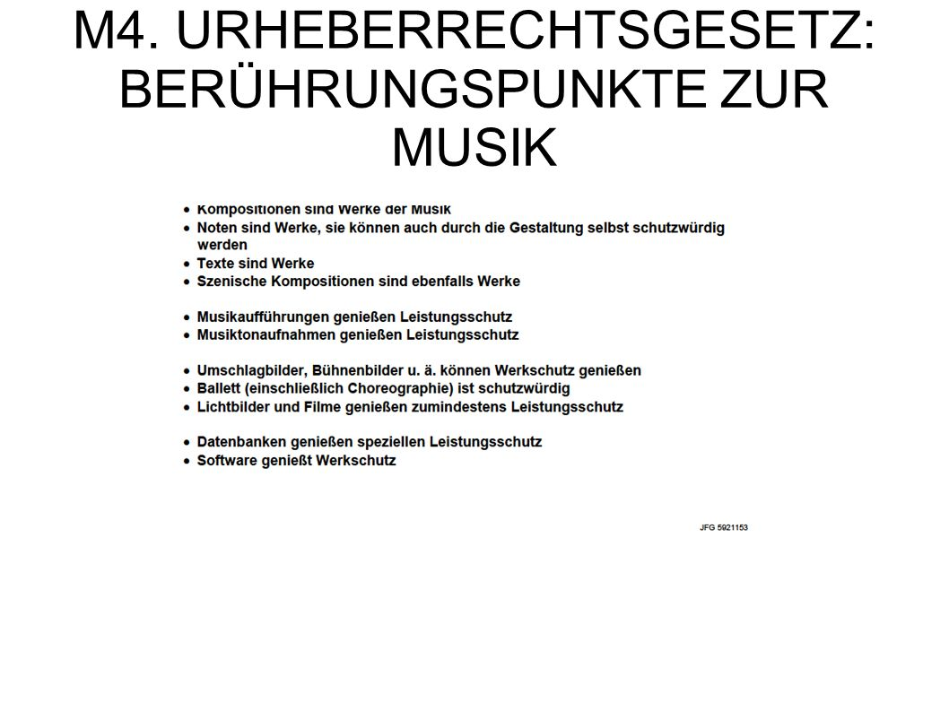M4. URHEBERRECHTSGESETZ: BERÜHRUNGSPUNKTE ZUR MUSIK