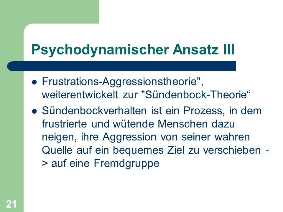 21 Psychodynamischer Ansatz III Frustrations-Aggressionstheorie