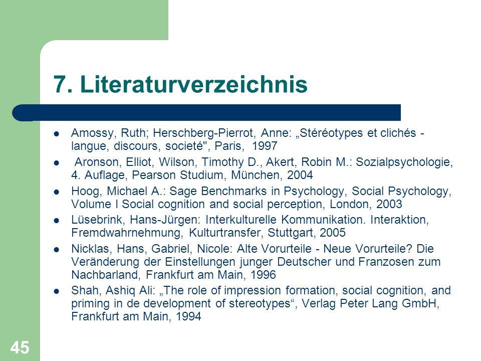 45 7. Literaturverzeichnis Amossy, Ruth; Herschberg-Pierrot, Anne: Stéréotypes et clichés - langue, discours, societé